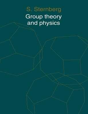 Group Theory and Physics - Sternberg, S