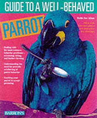 Guide to a Well-Behaved Parrot - Athan, Mattie Sue