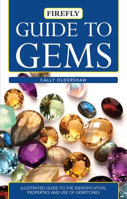 Guide to Gems: Illustrated Guide to the Identification, Properties and Use of Gemstones - Oldershaw