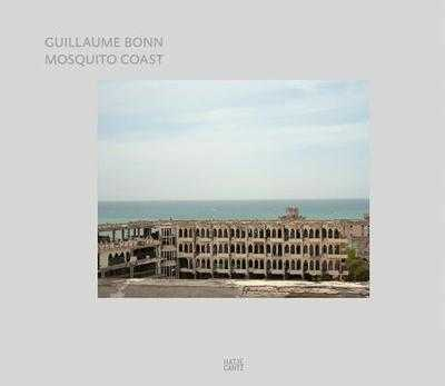 Guillaume Bonn: Mosquito Coast. Travels from Maputo to Mogadishu - Anderson, Jon Lee (Text by)