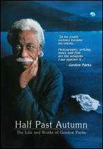 Half Past Autumn: The Life and Art of Gordon Parks - Craig Rice
