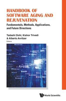 Handbook Of Software Aging And Rejuvenation: Fundamentals, Methods, Applications, And Future Directions - Dohi, Tadashi (Editor), and Avritzer, Alberto (Editor), and Trivedi, Kishor S (Editor)