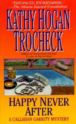 Happy Never After - Trocheck, Kathy Hogan