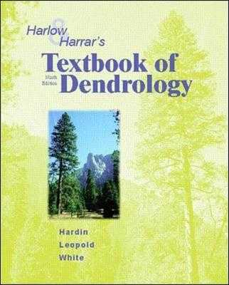 Harlow and Harrar's Textbook of Dendrology - Hardin, James W, and Leopold, Donald J, and White, Fred M