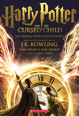 Harry Potter and the Cursed Child, Parts One and Two: The Official Playscript of the Original West End Production - Rowling, J K, and Thorne, Jack, and Tiffany, John