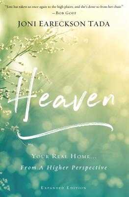 Heaven: Your Real Home...From a Higher Perspective - Tada, Joni Eareckson