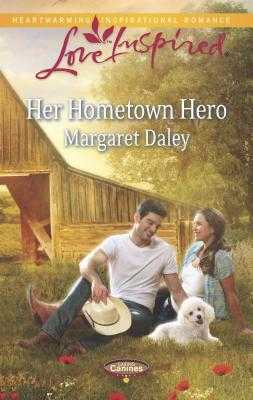 Her Hometown Hero - Daley, Margaret