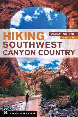 Hiking Southwest Canyon Country - Hinchman, Sandra