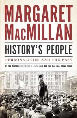 History's People: Personalities and the Past - MacMillan, Margaret