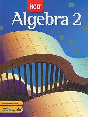 Holt Algebra 2: Student Edition 2007 - Holt Rinehart and Winston (Prepared for publication by)