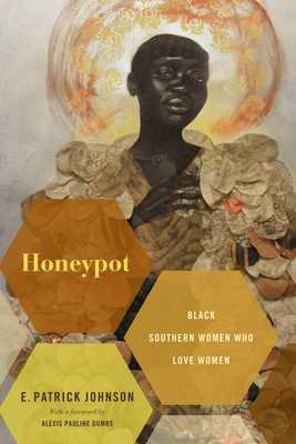 Honeypot: Black Southern Women Who Love Women - Johnson, E Patrick