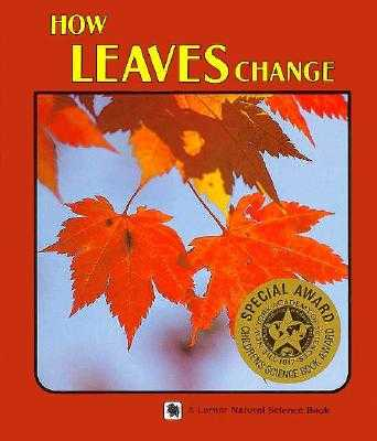 How Leaves Change - Johnson, Sylvia A, and Sato, Yuko (Photographer)