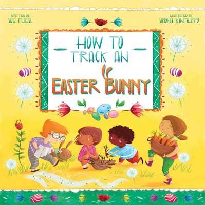 How to Track an Easter Bunny, Volume 2 - Fliess, Sue