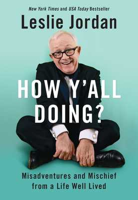 How Y'All Doing?: Misadventures and Mischief from a Life Well Lived - Jordan, Leslie