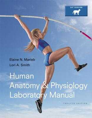 Human Anatomy & Physiology Laboratory Manual, Cat Version - Marieb, Elaine N., and Smith, Lori A.