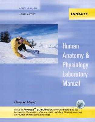 Human Anatomy & Physiology Laboratory Manual, Main Version, Media Update with Physioex 4.0 - Marieb, Elaine N, and Kollett, Linda S
