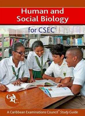 Human and Social Biology for CSEC A Caribbean Examinations Council Study Guide - Fosbery, Richard, and Alleyne, Trevor (Contributions by), and Brown, Mervin (Contributions by)