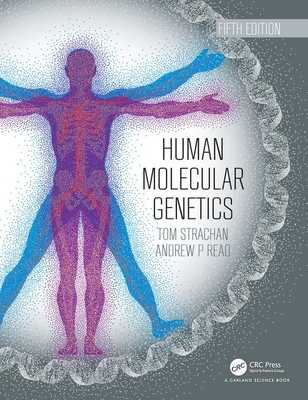 Human Molecular Genetics - Strachan, Tom, and Read, Andrew
