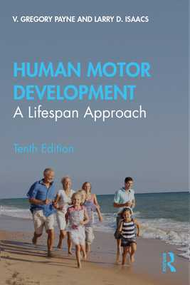 Human Motor Development: A Lifespan Approach - Payne, Greg, and Isaacs, Larry