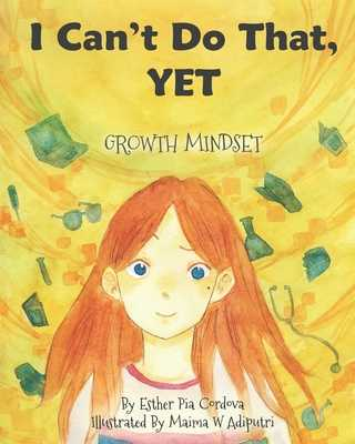 I Can't Do That, YET: Growth Mindset - Cordova, Esther Pia
