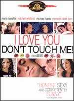 I Love You . . . Don't Touch Me! - Julie Davis