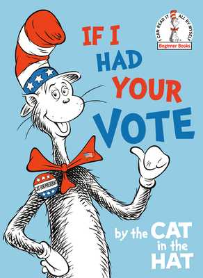 If I Had Your Vote--By the Cat in the Hat - Random House