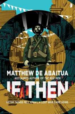 If Then - Abaitua, Matthew De