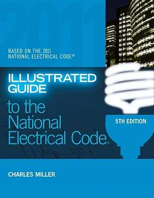 Illustrated Guide to the National Electric Code - Miller, Charles R