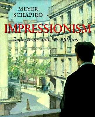 Impressionism: Reflections and Perceptions - Schapiro, Meyer
