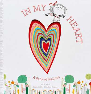 In My Heart: A Book of Feelings - Witek, Jo