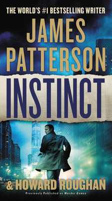 Instinct (Previously Published as Murder Games) - Patterson, James, and Roughan, Howard