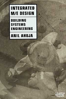 Integrated M/E Design: Building Systems Engineering - Ahuja, Anil