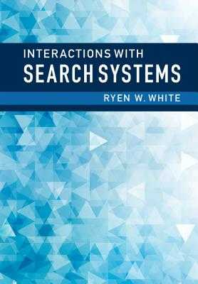 Interactions with Search Systems - White, Ryen