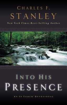 Into His Presence: An in Touch Devotional - Stanley, Charles F