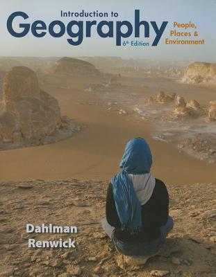 Introduction to Geography: People, Places & Environment - Dahlman, Carl, and Renwick, William