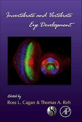 Invertebrate and Vertebrate Eye Development, Volume 93 - Cagen, Ross L (Editor), and Reh, Thomas A (Editor)