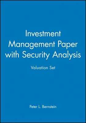 Investment Management Paper with Security Analysis Valuation Set - Bernstein, Peter L (Editor), and Damodaran, Aswath (Editor)