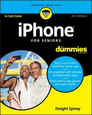 iPhone For Seniors For Dummies - Spivey, Dwight