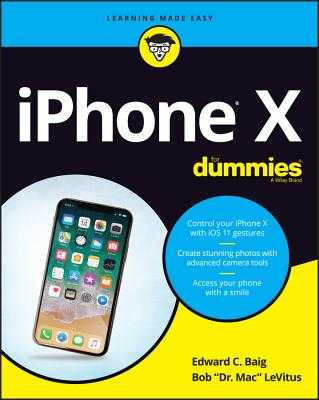 iPhone X For Dummies - Baig, Edward C., and LeVitus, Bob