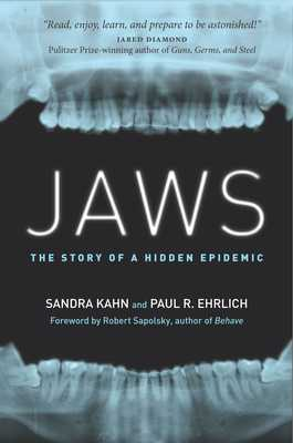 Jaws: The Story of a Hidden Epidemic - Kahn, Sandra, Dr., and Ehrlich, Paul R