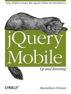 Jquery Mobile: Up and Running: Up and Running - Firtman, Maximiliano