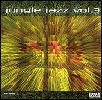 Jungle Jazz, Vol. 3 [Irma] - Various Artists