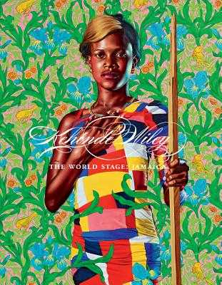 Kehinde Wiley: The World Stage Jamaica - Wiley, Kehinde, and Eshun, Ekow (Text by)