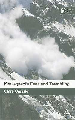 Kierkegaard's 'fear and Trembling': A Reader's Guide - Carlisle, Clare