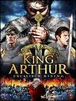 King Arthur: Excalibur Rising - Antony Smith