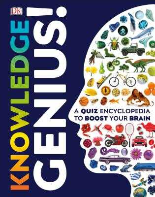 Knowledge Genius!: A Quiz Encyclopedia to Boost Your Brain - DK