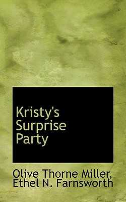Kristy's Surprise Party - Miller, Olive Thorne, and Farnsworth, Ethel N