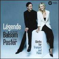 Légende: Works for Trumpet and Piano - Alison Balsom (trumpet); Tom Poster (piano)