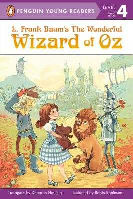 L. Frank Baum's Wizard of Oz - Baum, L Frank (Creator), and Hautzig, Deborah (Adapted by)