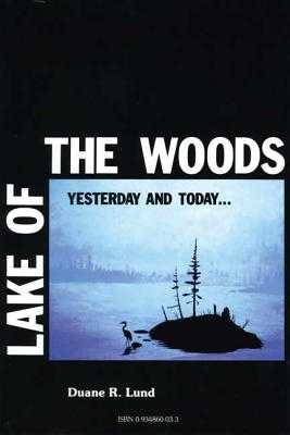 Lake of the Woods: Volume I - Lund, Duane R, Dr.